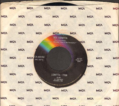 Lynn, Loretta - Hey Loretta/Turn Me Anyway But Loose - NM9/ - 45 rpm Records