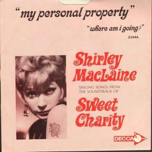 MacLaine, Shirley - My Personal Property/Where Am I Going (both songs from film -Sweet Charity-) (DJ advance copy with RARE picture sleeve) - NM9/NM9 - 45 rpm Records