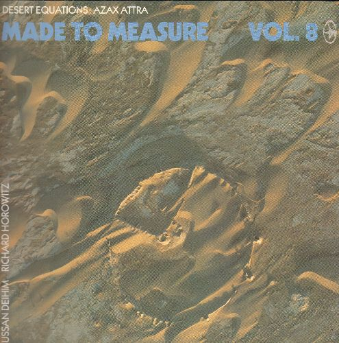 Deihim, Sussan, Richard Horowitz - Made To Measure Vol. 8 - Desert Equations: Azax Attra (vinyl LP record, European Pressing) - NM9/NM9 - LP Records