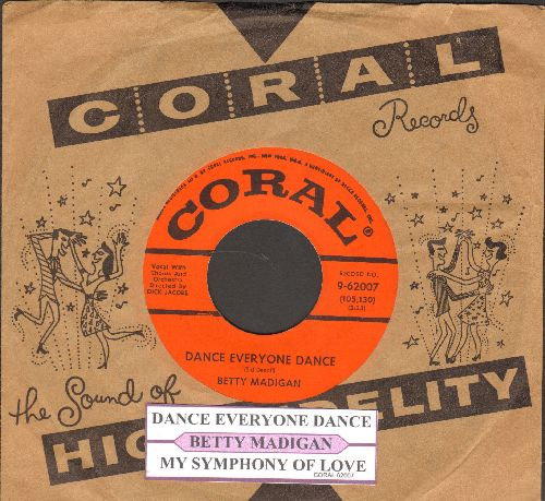 Madigan, Betty - Dance Everyone Dance (up-beat song is to the tune of Hava Naghila)/My Symphony Of Love (with RARE Coral company sleeve) - NM9/ - 45 rpm Records