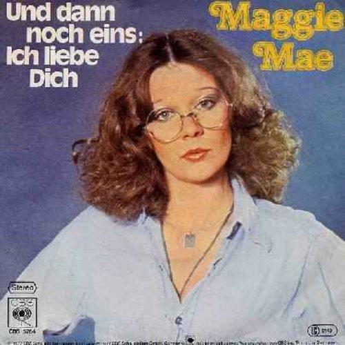 Mae, Maggie - Und dann noch eins: Ich liebe Dich/Samstag Nacht bei uns zu Haus (German Pressing with picture sleeve) - NM9/EX8 - 45 rpm Records