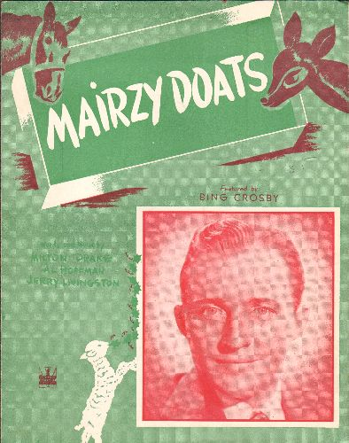 Crosby, Bing - Mairzy Doats - SHEET MUSIC for the popular Standart, featuring Bing Crosby on cover (this is SHEET MUSIC, not any other kind of media!) - EX8/ - Sheet Music