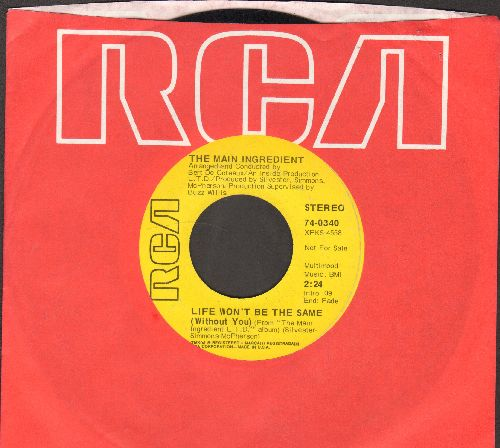Main Ingredient - Life Won't Be The Same (Without You)/You've Been My Inspiration (DJ advance pressing with RCA company sleeve) - EX8/ - 45 rpm Records