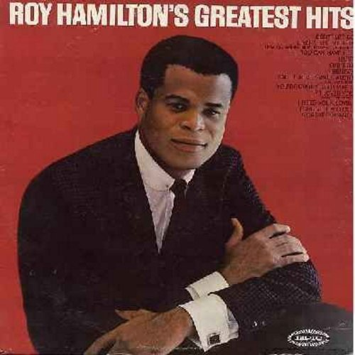 Hamilton, Roy - Greatest Hits: Unchained Melody, Hurt, You'll Never Walk Alone, If I Loved You, Don't Let Go, You Can Have Her, Ebb Tide, I Believe, A Fine Romance (Vinyl LP record, original first issue) - EX8/VG7 - LP Records
