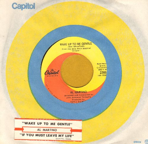 Martino, Al - Wake Up To Me Gentle/If You Must Leave My Life (with juke box label and Capitol company sleeve) - EX8/ - 45 rpm Records