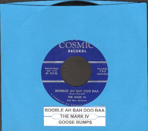 Mark IV - Goose Bumps/Booblee Ah Bah Doo Baa (with juke box label) - NM9/ - 45 rpm Records