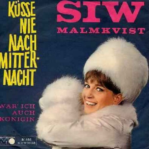Malmkvist, Siw - Kusse nie nach Mitternacht/War' ich auch Konigin (German Pressing with picture sleeve, sung in German) - NM9/EX8 - 45 rpm Records