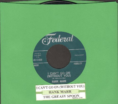 Marr, Hank - I Can't Go On (Without You)/The Greasy Spoon (with juke box label) - NM9/ - 45 rpm Records