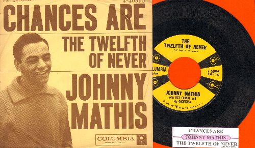 Mathis, Johnny - The Twelfth Of Never/Chances Are (with juke box label and company sleeve) - NM9/EX8 - 45 rpm Records