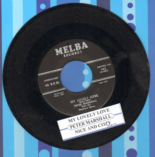 Marshall, Peter & The Shepherd Sisters - My Lovely Love/Nice And Cozy (with juke box label) - EX8/ - 45 rpm Records