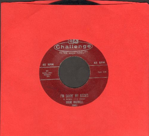 Maxwell, Diane - I'm Savin' My Kisses/Too Proud To Cry - NM9/ - 45 rpm Records