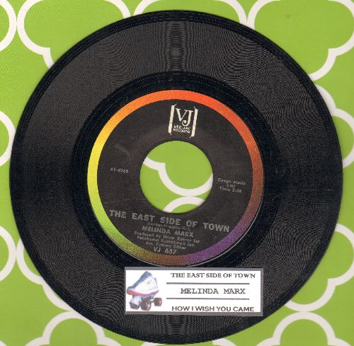 Marx, Melinda - The East Side Of Town/How I Wish You Came (with juke box label) - EX8/ - 45 rpm Records