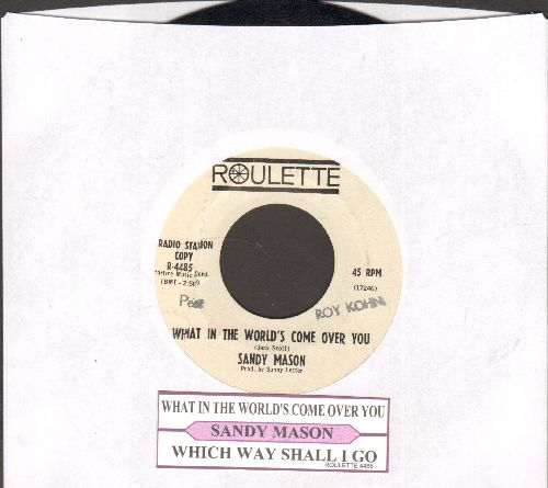 Mason, Sandy - What In The World's Come Over You/Which Way Shall I Go (DJ advance pressing with juke box label) - EX8/ - 45 rpm Records