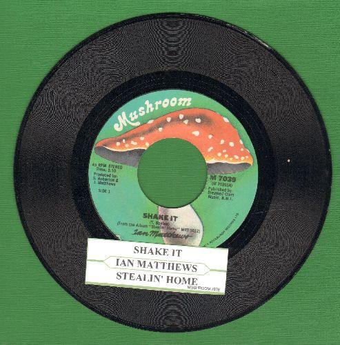Matthews, Ian - Shake It/Stealin' Home - NM9/ - 45 rpm Records