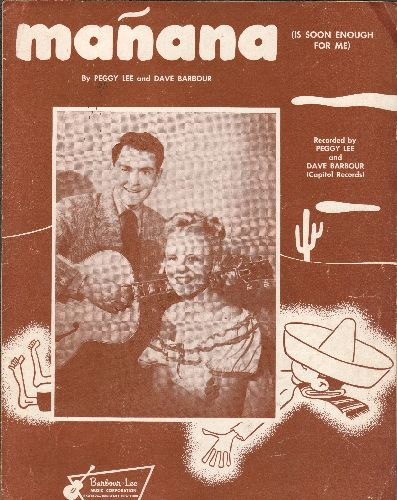 Lee, Peggy - Manana - Vintage SHEET MUSIC for the Peggy Lee Hit (Cover art features Peggy Lee and Dave Barbour) - VG7/ - Sheet Music
