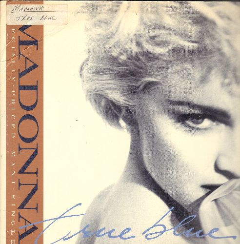 Madonna - True Blue (6:37 Color Mix)/(6:56 Instrumental)/(4:22 Remix/Edit)/Ain't No Big Deal (4:12) (12 inch 45rpm Maxi Single with picture cover, wol, soc) - VG7/VG7 - Maxi Singles