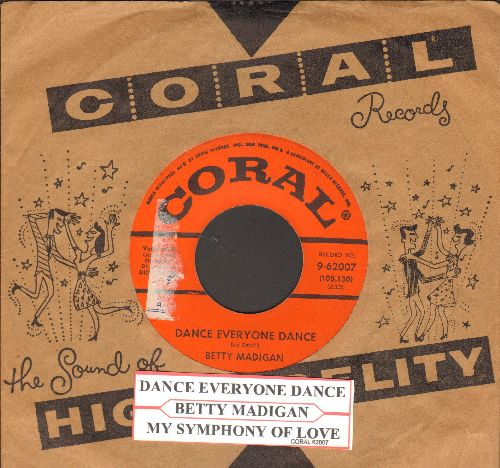 Madigan, Betty - Dance Everyone Dance (up-beat song is to the tune of Hava Naghila)/My Symphony Of Love (with RARE Coral company sleeve) - VG7/ - 45 rpm Records