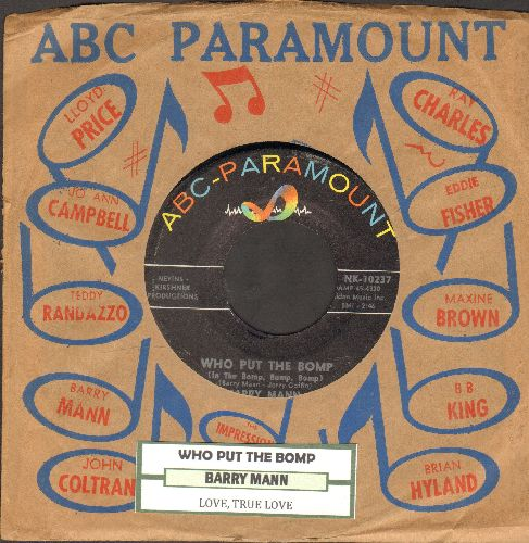 Mann, Barry - Who Put The Bomp (In The Bomp Bomp Bomp)/Love, True Love (with juke box labe and vintage ABC-Paramount company sleeve) - NM9/ - 45 rpm Records