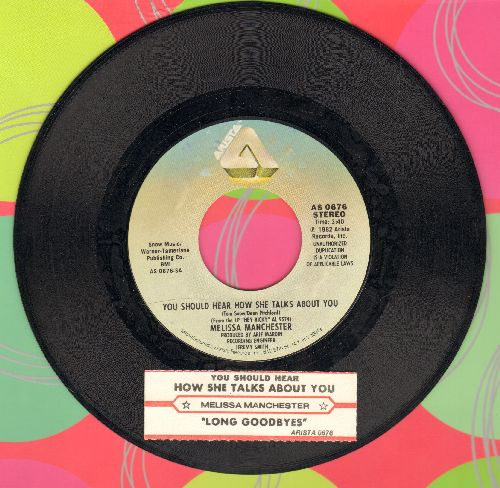 Manchester, Melissa - You Should Hear How She Talks About You/Long Goodbyes (with juke box label) - NM9/ - 45 rpm Records