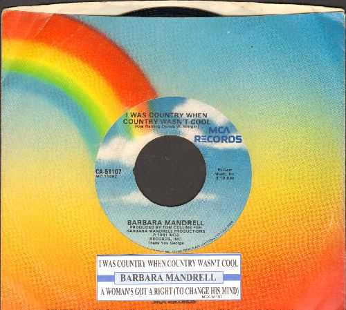 Mandrell, Barbara - I Was Country When Country Wasn't Cool/A Woman's Got A Right (To Change His Mind) (with juke box label  MCA company sleeve) - NM9/ - 45 rpm Records