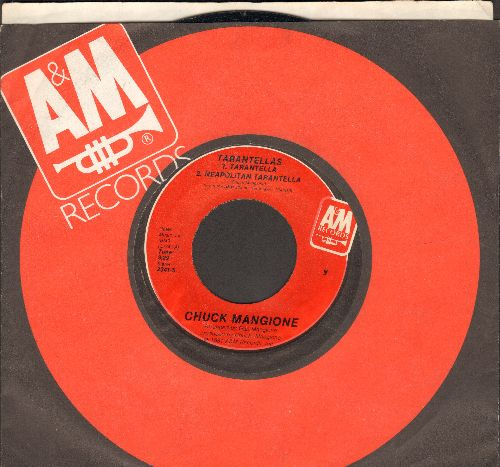 Mangione, Chuck - Tarantella/Neapolitan Tarantella/Give It All You Got, But Slowly (with A&M company sleeve) - EX8/ - 45 rpm Records