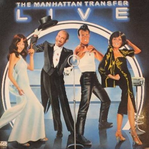 Manhattan Transfer - The Mahattan Transfer LIVE: That Cat Is High, Snootie Little Cutie, Java Jive, Speak Up Mambo (Cuentame), Candy, Bacon Fat, Turn Me Loose (Vinyl STEREO LP record) - NM9/NM9 - LP Records