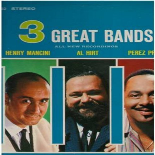 Mancini, Al Hirt, Perez Prado - 3 Great Bands: Till There Was You, Blueberry Hill, Caravan, Tender Is The Night, It's A Long Long Way To Tipperary, L'Hippopotame (Vinyl STEREO LP record) - EX8/EX8 - LP Records