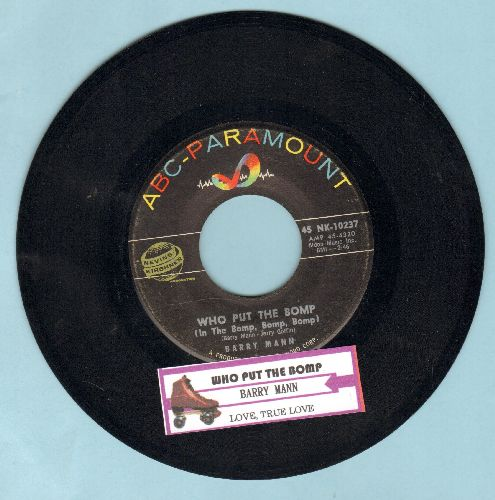 Mann, Barry - Who Put The Bomp (In The Bomp Bomp Bomp)/Love, True Love (with juke box label) - EX8/ - 45 rpm Records