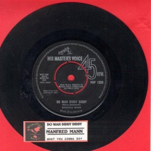 Mann, Manfred - Do Wah Diddy Diddy/What You Gonna Do? (British Pressing with removable spindle adapter) - EX8/ - 45 rpm Records