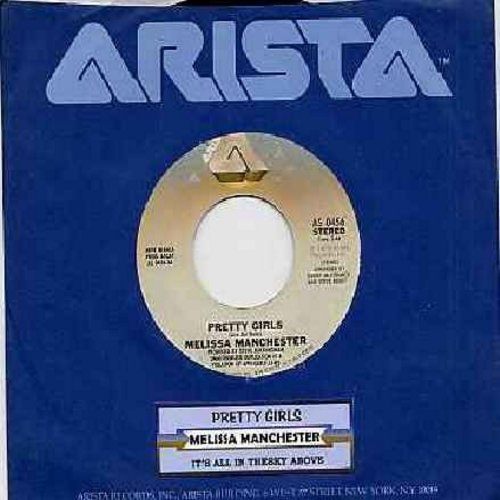 Manchester, Melissa - Pretty Girls (Look Good On You)/It's All In The Sky Above (with Arista company sleeve and juke box label) - NM9/ - 45 rpm Records
