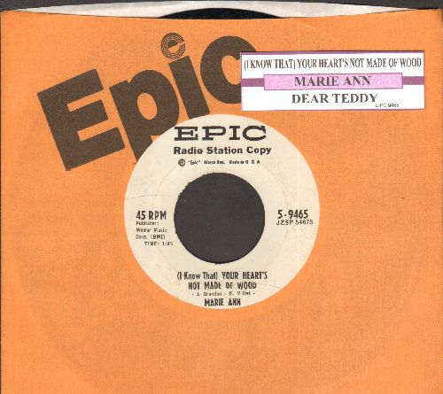 Marie Ann - (I Know That) Your Heart's Not Made Of Wood/Dear Teddy (DJ advance pressing with juke box label and Epic company sleeve) - EX8/ - 45 rpm Records