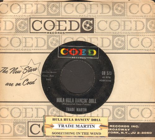Martin, Trade - Hula Hula Dancin' Doll/Something In The Wind (with juke box label and vintage Coed company sleeve) - EX8/ - 45 rpm Records