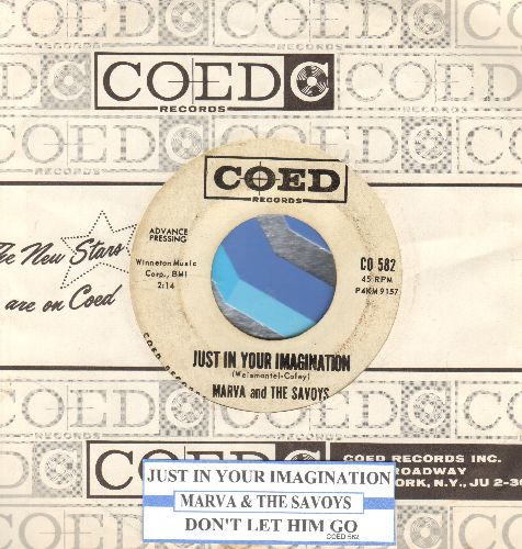 Marva & The Savoys - Just In Your Imagination/Don't Let Him Go (DJ advance pressing with juke box label and RARE vintage Coed company sleeve) - EX8/ - 45 rpm Records