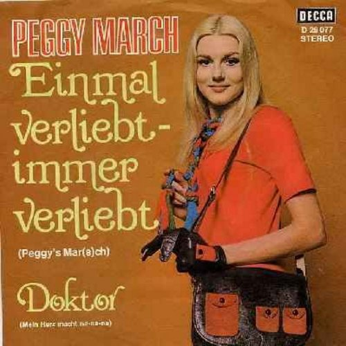 March, Peggy - Einmal verliebt - immer verliebt (Peggy's March)/Doktor (Mein Herz macht na-na-na) (German Pressing with picture sleeve, sung in German) - NM9/NM9 - 45 rpm Records