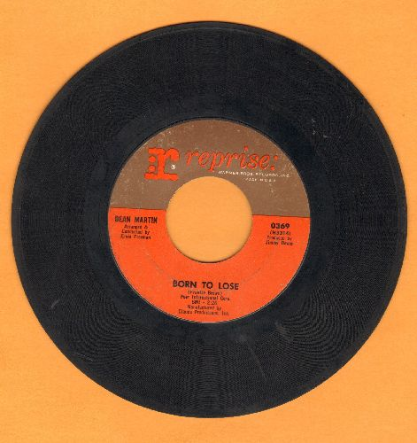 Martin, Dean - Born To Lose/(Remember Me) I'm The One Who Loves You  - VG7/ - 45 rpm Records
