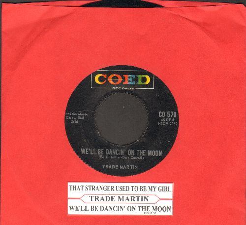 Martin, Trade - That Stranger Used To Be My Girl/We'll Be Dancin' On The Moon (with juke box label) - VG7/ - 45 rpm Records