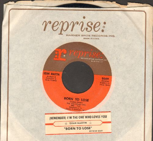 Martin, Dean - Born To Lose/(Remember Me) I'm The One Who Loves You (with juke box label and Reprise company sleeve) - NM9/ - 45 rpm Records