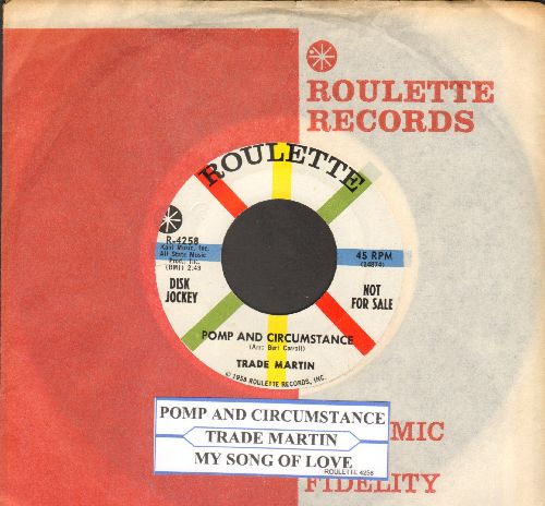 Martin, Trade - Pomp And Circumstance/My Song Of Love (NICE condition PROMO pressing with vintage Roulette company sleeve and juke box label) - NM9/ - 45 rpm Records