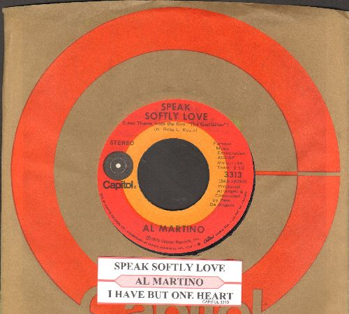 Martino, Al - Speak Softly Love (Love Theme From The Godfather)/I Have But One Heart (with juke box label and original company sleeve) - EX8/ - 45 rpm Records