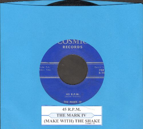 Mark IV - 45 R.P.M./Make With The Shake (with juke box label) - VG7/ - 45 rpm Records