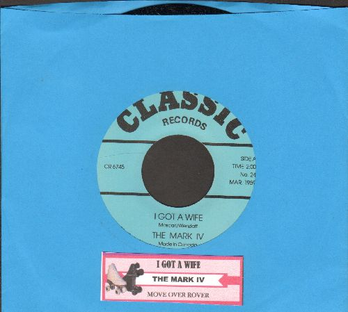 Mark IV - I Got A Wife/Move Over Rover (double-hit re-issue with juke box label) - NM9/ - 45 rpm Records