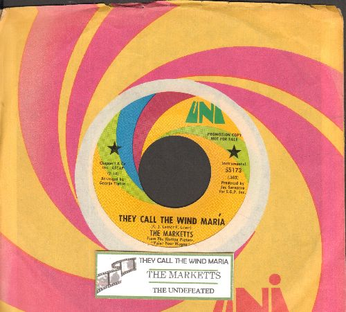 Marketts - They Call The Wind Maria/The Undefeated (DJ advance pressing with juke box label and Uni company sleeve) - NM9/ - 45 rpm Records