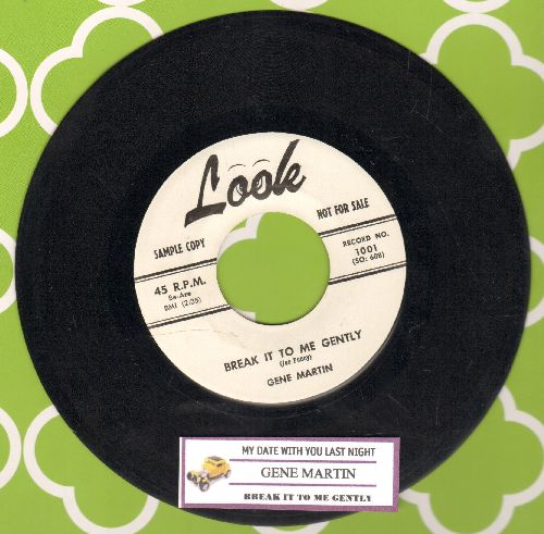 Martin, Gene - Break It To Me gently/My Date With You Last Night (DJ advance pressing with juke box label) - NM9/ - 45 rpm Records