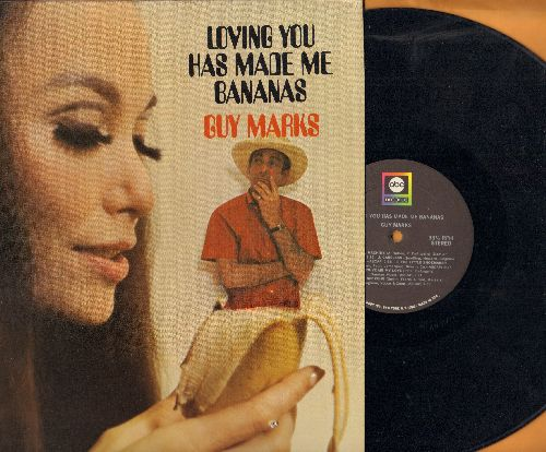 Marks, Guy - Loving You Has Made Me Bananas: Amapola, Little Sir Echo, The Little Shoemaker, Painted Tainted Rose, Ti-Pi-Tin (Vinyl STEREO LP record) - NM9/EX8 - LP Records