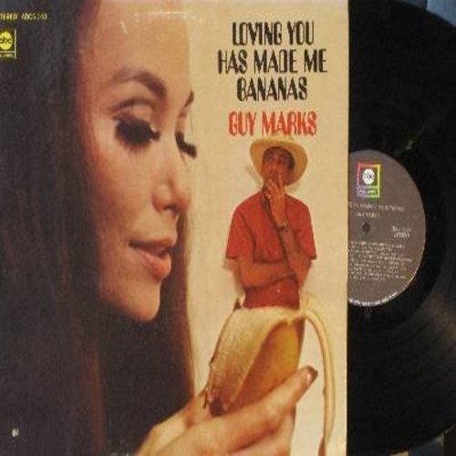 Marks, Guy - Loving You Has Made Me Bananas: Amapola, Little Sir Echo, The Little Shoemaker, Painted Tainted Rose, Ti-Pi-Tin (Vinyl STEREO LP record) - M10/EX8 - LP Records