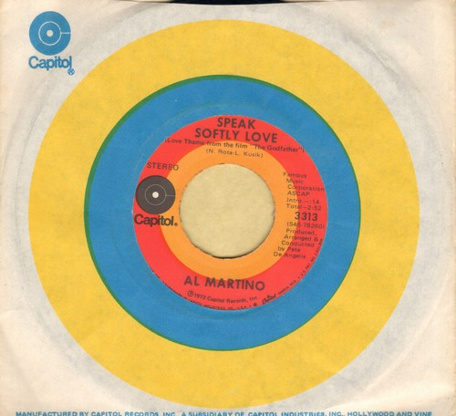Martino, Al - Speak Softly Love (Love Theme From The Godfather)/I Have But One Heart (with original company sleeve) - NM9/ - 45 rpm Records