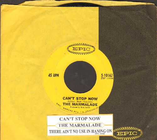 Marmalade - Can't Stop Now/There Ain't No Use In Hanging On (with juke box label and company sleeve) - EX8/ - 45 rpm Records