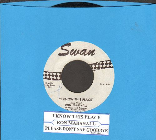 Marshall, Ron - I Know This Place/Please Don't Say Goodbye (with juke box label) - EX8/ - 45 rpm Records