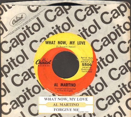 Martino, Al - What Now, My Love/Forgive Me (with juke box label and Capitol company sleeve) - NM9/ - 45 rpm Records