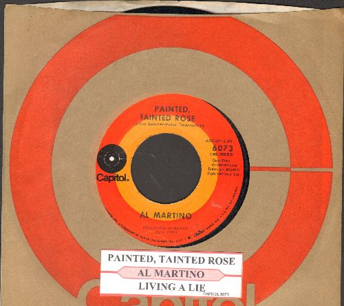 Martino, Al - Painted, Tainted Rose/Living A Lie (with juke box label and Capiyol company sleeve) - NM9/ - 45 rpm Records